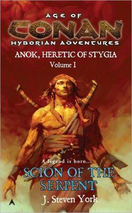 Age of Conan: Scion of the Serpent (Anok, Heretic of Stygia, Volume I)