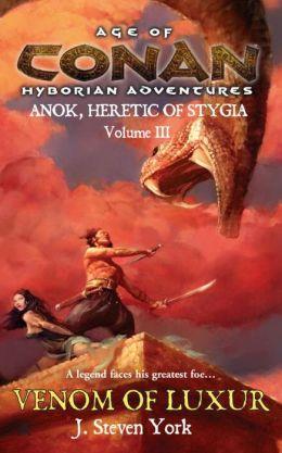 Age of Conan: Venom of Luxur (Anok, Heretic of Stygia Volume III)