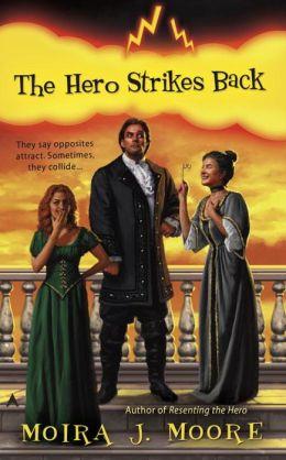 The Hero Strikes Back (Moira J. Moore Hero Series #2)