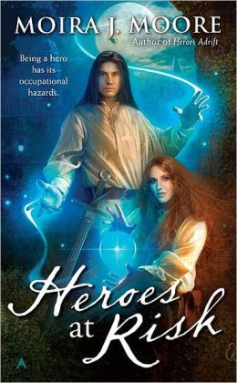 Heroes at Risk (Moira J. Moore Hero Series #4)