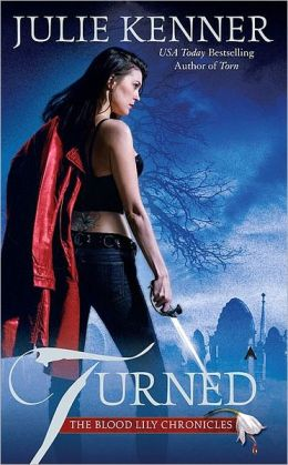 Turned (Blood Lily Chronicles Series #3)