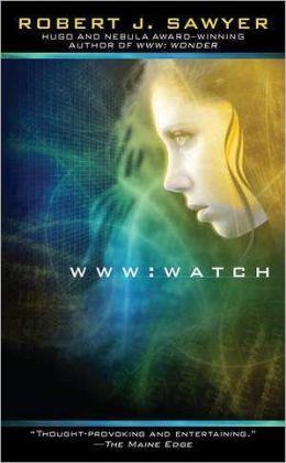WWW: Watch (WWW Trilogy Series #2)