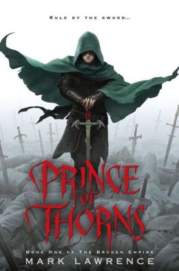 Prince of Thorns (Broken Empire Series #1)