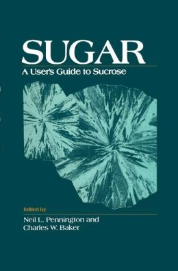 Sugar: User's Guide To Sucrose