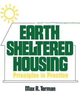 Earth Sheltered Housing: Principles in Practice