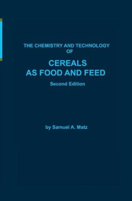 Chemistry and Technology of Cereals as Food and Feed