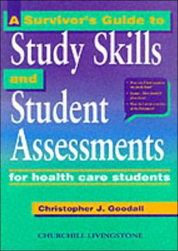 A Survivor's Guide to Study Skills and Student Assessments: For Health Care Students