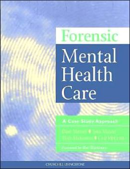 Forsensic Mental Health Care: A Case Study Approach