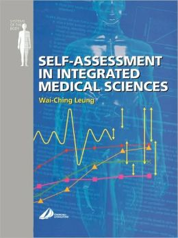 Self Assessment in Integrated Sciences for Medical Sciences: Systems of the Body Series