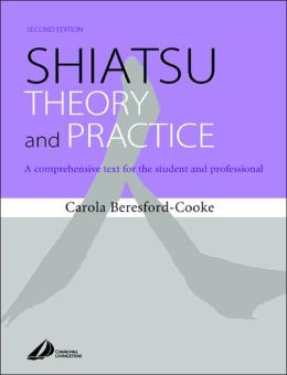 Shiatsu Theory and Practice: A comprehensive text for the student and professional