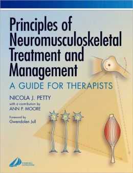 Principles of Neuromusculoskeletal Treatment and Management: A Guide for Therapists
