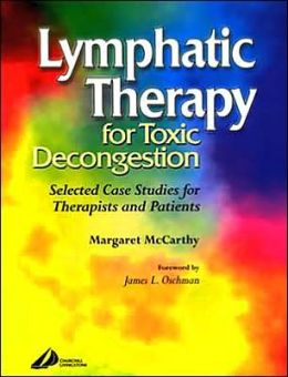 Lymphatic Therapy for Toxic Congestion: Selected Case Studies for Therapists and Patients