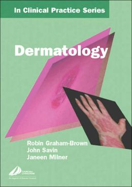 Churchill's In Clinical Practice Series: Dermatology