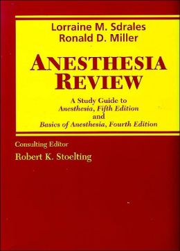 Anesthesia Review: A Study Guide to Anesthesia, 5th Edition, and Basics of Anesthesia, 4th Edition