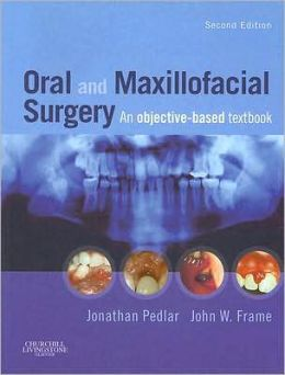 Oral and Maxillofacial Surgery: An Objective-Based Textbook