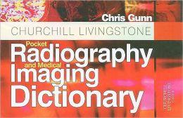 Churchill Livingstone Pocket Radiography and Medical Imaging Dictionary