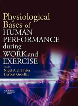 Physiological Bases Of Human Performance During Work And Excercise