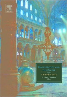 Mathematics and the Divine: A Historical Study