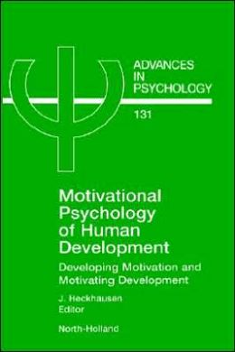 Motivational Psychology of Human Development: Developing Motivation and Motivating Development