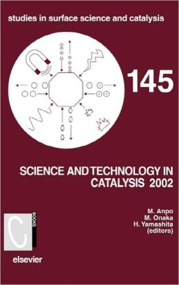 Science and Technology in Catalysis