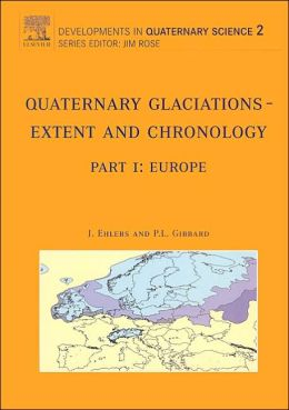 Quaternary Glaciations - Extent and Chronology: Part I: Europe