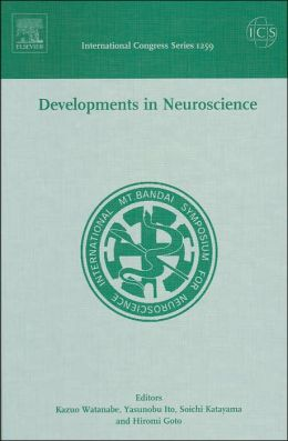 Developments in Neuroscience: Proceedings of the 3rd International Mt. Bandai Symposium for Neuroscience and the 4th Pan-Pacific Neurosurgery Congress, Hawaii, 22 and 28 February 2003, ICS 1259