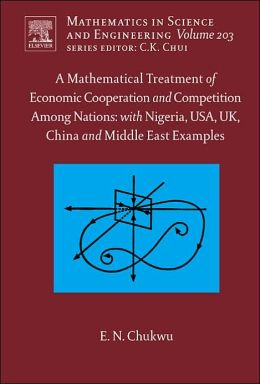 A Mathematical Treatment of Economic Cooperation and Competition Among Nations, with Nigeria, USA, UK, China, and the Middle East Examples