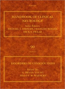 Disorders of Consciousness: Handbook of Clinical Neurology (Series Editors: Aminoff, Boller and Swaab)