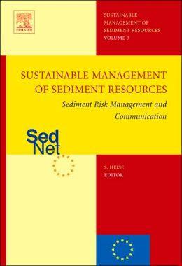 Sediment Risk Management and Communication: Sustainable management of sediment resources (SEDNET), Volume 3