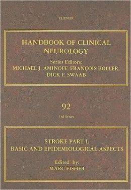 Stroke Part I: Basic and epidemiological aspects: Handbook of Clinical Neurology (Series Editors: Aminoff, Boller and Swaab)