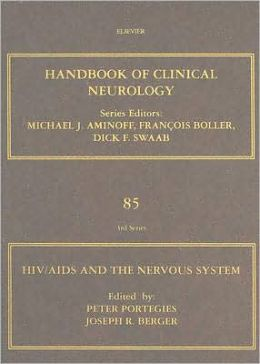 HIV/AIDS and the Nervous System: Handbook of Clinical Neurology (Series Editors: Aminoff, Boller and Swaab)