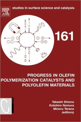 Progress in Olefin Polymerization Catalysts and Polyolefin Materials: Proceedings of the First Asian Polyolefin Workshop, Nara, Japan, December 7-9, 2005