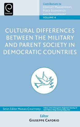 Cultural Differences Between The Military And Parent Society In Democratic Countries