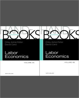 HANDBOOK OF LABOR ECONOMICS, VOLUME 4A & B SET