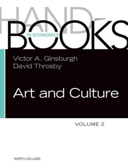 Handbook of the Economics of Art and Culture Vol. 2