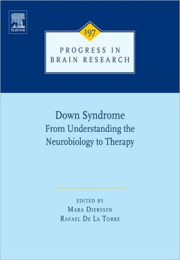 Down Syndrome: From Understanding the Neurobiology to Therapy: From Understanding the Neurobiology to Therapy