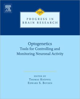 Optogenetics: Tools for Controlling and Monitoring Neuronal Activity