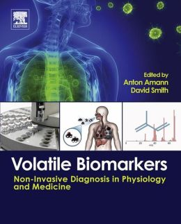 Volatile Biomarkers: Non-Invasive Diagnosis in Physiology and Medicine