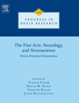The Fine Arts, Neurology, and Neuroscience:: Neuro-Historical Dimensions