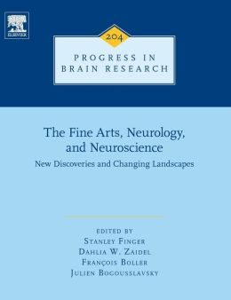 The Fine Arts, Neurology, and Neuroscience:: New Discoveries and Changing Landscapes
