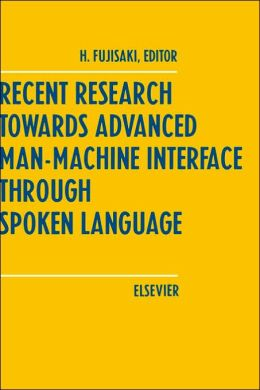 Recent Research Towards Advanced Man-Machine Interface Through Spoken Language