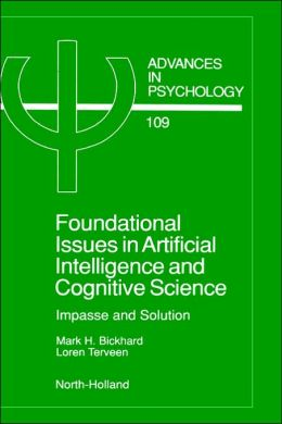 Foundational Issues in Artificial Intelligence and Cognitive Science: Impasse and Solution