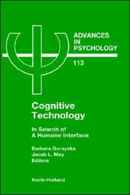 Cognitive Technology: In Search of a Humane Interface