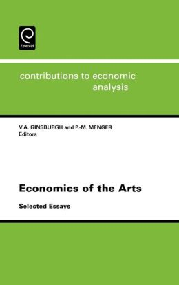 Economics of the Arts: Selected Essays (Contributions to Economic Analysis S.)
