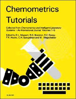 Chemometrics Tutorials: Collected from Chemometrics and Intelligent Laboratory Systems - An International Journal, Volumes 1-5