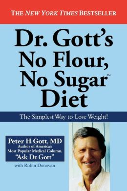 Dr. Gott's No Flour, No Sugar(TM) Diet