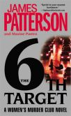 Book Cover Image. Title: The 6th Target (Women's Murder Club Series #6), Author: James Patterson