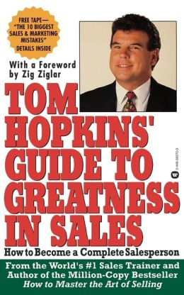 Tom Hopkins Guide to Greatness in Sales: How to Become a Complete Salesperson