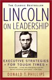 Book Cover Image. Title: Lincoln on Leadership:  Executive Strategies for Tough Times, Author: Donald T. Phillips