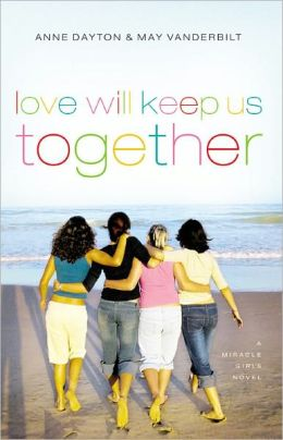 Love Will Keep Us Together (Miracle Girls Series #4)